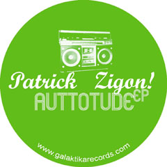 Patrick Zigon - Auttotude EP